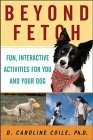 Click link to order Beyond Fetch: Fun, Interactive Activities for You and Your Dog