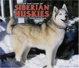 Click the link to order For the Love of Siberian Huskies Calendar 2006